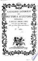 Catalogo istorico de'pittori e scultori ferraresi e delle opere loro, con in fine una nota esatta della più celebri pitture della chiese di Ferrara