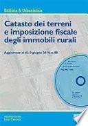 Catasto dei terreni e imposizione fiscale degli immobili rurali. Con CD-ROM