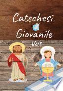 Catechesi Giovanile Vol. 3