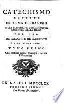 Catechismo esposto in forma di dialoghi sulla comunione dell'augustiss. sagrifizio della messa ... diviso in due tomi. Tomo primo [-secondo][Leonardus Stanzione]
