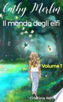 Cathy Merlin: 1 - Il mondo degli elfi