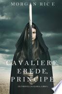 Cavaliere, Erede, Principe (Di Corone e di Gloria—Libro 3)