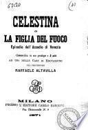 Celestina o La figlia del fuoco episodio dell'assedio di Venezia Raffaele Altavilla