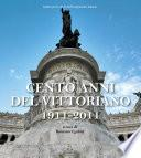 Cento anni del Vittoriano 1911-2011