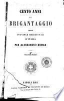 Cento anni di brigantaggio nelle province meridionali d'Italia per Alessandro Dumas