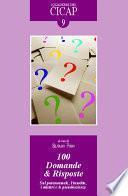 Cento domande & risposte. Sul paranormale, l'insolito, i misteri e le pseudoscienze