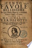 Cento favole bellissime De i più Illustri Antichi, e Moderni Autori Greci, e Latini. Scielte da M. Gio: Mario Verdizotti...