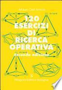 Centoventi esercizi di ricerca operativa