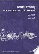 Centri storici e nuove centralità urbane
