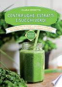 Centrifughe, estratti e succhi verdi