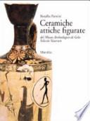 Ceramiche attiche figurate del Museo archeologico di Gela