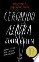 Cercando Alaska Edizione Deluxe