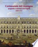 Cerimoniale del viceregno spagnolo e austriaco di Napoli 1650 - 1717