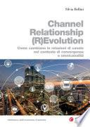 Channel Relationship (R)Evolution