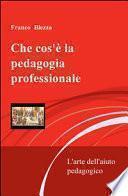 Che cos'è la pedagogia professionale. L'arte dell'aiuto pedagogico