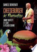 Cheeseburger in paradise. Jimmy Buffett e il suo 5 o'clock sound