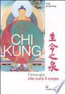 Chi kung. L'energia che cura il corpo