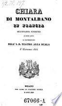 Chiara di Montalbano in Francia. Melodramma semiserio in due atti (etc.)