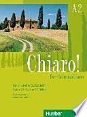 Chiaro! A2. Kurs- und Arbeitsbuch + Audio-CD + Lerner-CD-ROM