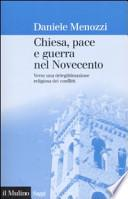 Chiesa, pace e guerra nel Novecento