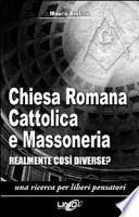Chiesa romana cattolica e massoneria. Realmente così diverse?