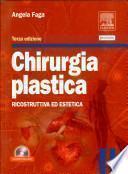 Chirurgia plastica. Ricostruttiva ed estetica