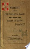 Christ before Jerusalem & Rome: final solution of the roman question