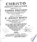 Christo amante dell'anima detto il passere solitario... Composta dal reverendo padre F. Angelo Maria della Resurrettione, carmelitano scalzo palermitano...