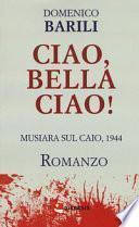 Ciao, bella ciao! Musiara sul Caio, 1944
