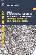 Cibo e pratiche alimentari tra diritto e religione. Strategie euristiche dell'età premoderna