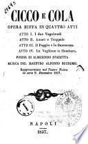 Cicco e Cola opera buffa in quattro atti [...] poesia di Almerindo Spadetta