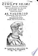 Cinqve Primi Canti Della Gverra Di Fiandra Di M. Gierolamo Magi D'Anghiari