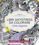 Città magiche. Libri antistress da colorare