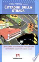 Cittadini sulla strada. L'educazione alla sicurezza stradale come componente della convivenza civile
