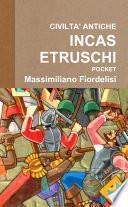 CIVILTA' ANTICHE INCA-ETRUSCHI POCKET