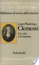 Clementi. La vita e la musica