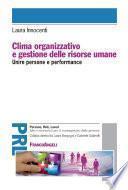 Clima organizzativo e gestione delle risorse umane. Unire persone e performance