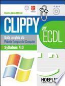 Clippy per ECDL. Guida alla patente europea del computer. Syllabus 4.0