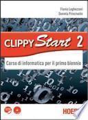 Clippy start. Informatica. Con espansione online. Per il biennio delle Scuole superiori. Con CD-ROM