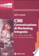 CMI. Comunicazione di marketing integrata. Una nuova cultura della comunicazione d'impresa