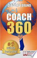 COACH 360. Strategie Avanzate per il Personal Coach, lo Sport Coach, il Financial Coaching