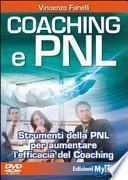 Coaching e PNL. Strumenti della PNL per aumentare l'efficacia del coaching. Con DVD