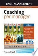 Coaching per manager. Per ottenere il meglio da se stessi. Per aiutare i team a essere più produttivi. Per insegnare alle persone a essere più autonome
