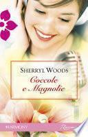 Coccole e magnolie