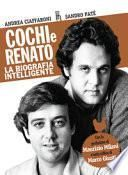 Cochi e Renato. La biografia intelligente