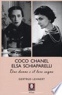 Coco Chanel ed Elsa Schiaparelli. Due donne e il loro sogno