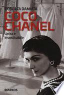 Coco Chanel. Unica e insostituibile