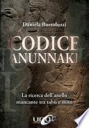 Codice Annunaki. La ricerca dell'anello mancante tra tabù e mito