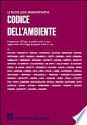 Codice dell'ambiente. Commento al D.lgs. 3 aprile 2006, n.152, aggiornato alla Legge 6 giugno 2008, n.101.