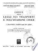 Codice delle leggi sui trasporti e sull'aviazione civile : i trasporti ferroviari ed aerei